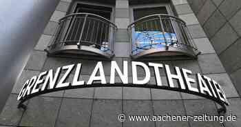 Grenzlandtheater Aachen: Suche nach kaufmännischem Geschäftsführer geplatzt - Aachener Zeitung