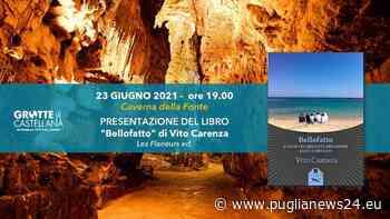 """Castellana Grotte, """"Bellofatto"""" di Vito Carenza: la presentazione - Puglia News 24"""