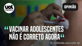 """""""Vacina para adolescentes em Betim (MG) é decisão equivocada"""", avalia ex-presidente da Anvisa - UOL Notícias"""