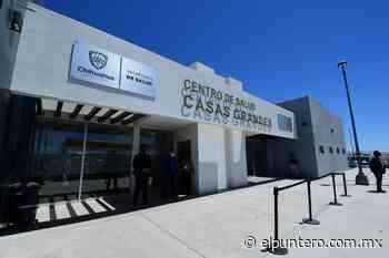 Entrega Gobernador nuevo Centro de Salud de Casas Grandes con inversión de casi 31 mdp - El puntero