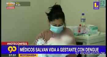 Moyobamba: médicos salvan vida a mujer embarazada contagiada con dengue - El Comercio Perú