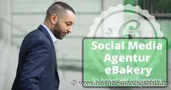 eBakery - Social Media Agentur: So helfen wir Influencern!   Berliner Sonntagsblatt - Berliner-Sonntagsblatt