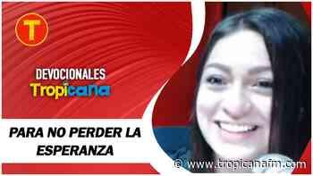 Devocional Tropicana para no perder la esperanza - Tropicana Colombia
