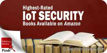 Highest-Rated IoT Security Books Available on Amazon - Solutions Review