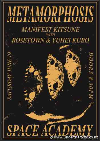 Metamorphosis: Manifest Kitsune, Rosetown And Yuhei Kubo - Space Academy, Christchurch - Undertheradar