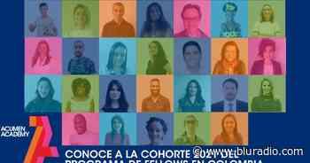 Acumen y la Fundación Santo Domingo presentan a los 26 candidatos que participarán en Fellows 2021 - Blu Radio