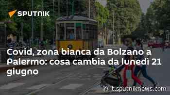 Covid, zona bianca da Bolzano a Palermo: cosa cambia da lunedì 21 giugno - Sputnik Italia