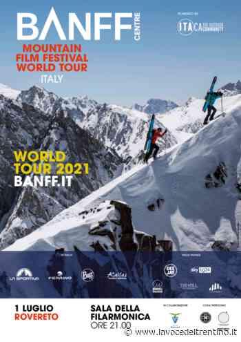 Banff Mountain Film Festival 2021. L'uomo e la natura: a Rovereto un viaggio di scoperta e rivelazione - la VOCE del TRENTINO