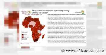 Coronavirus: African Union Member States reporting COVID-19 cases as of 19 June 2021, 9 am EAT - Africanews English