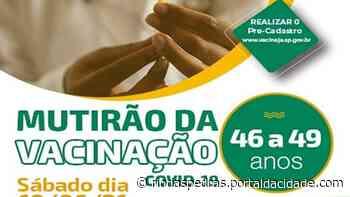 MUTIRÃO! Rio das Pedras se antecipa e começa a vacinar pessoas de 46 a 49 anos - Portal da Cidade