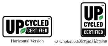 UFA Opens Enrollment for Upcycled Certification Program - WholeFoods Magazine