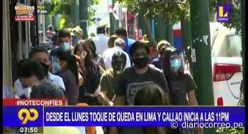 Lima y Callao pasan a nivel de riesgo alto y toque de queda iniciará a las 11 p.m desde el lunes 21 de junio - Diario Correo