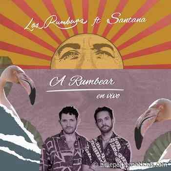 """Los Rumberos lanzan junto a Santana """"A rumbear"""" - Billie Parker Noticias"""