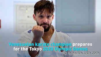 Venezuelan karate champion prepares for the Tokyo 2020 Olympic Games - CGTN America