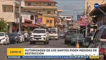 Empresarios rechazan solicitud de autoridades de Los Santos para toque de queda y cierre dominical - TVN Noticias