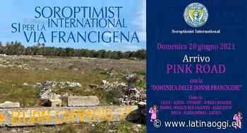 Via Francigena, una domenica di camminata dedicata alle donne - latinaoggi.eu