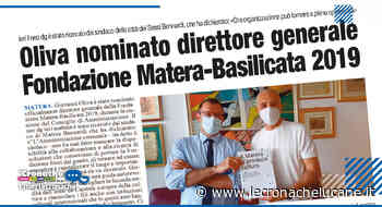OLIVA NOMINATO DIRETTORE GENERALE FONDAZIONE MATERA-BASILICATA 2019 - Cronache TV