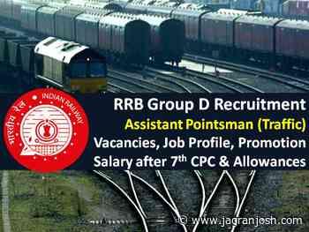 RRB Group D Assistant Pointsman (Traffic) Recruitment 2021: 14000+ Vacancies, Job Profile, Salary after 7th CPC, Allowances, Promotion - Jagran Josh