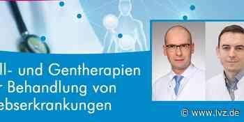 Expertentalk Wie können neue Zell- und Gentherapien gegen Krebs helfen? - Leipziger Volkszeitung