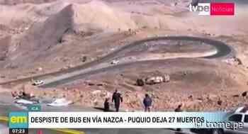 Ica: Accidente de autobús deja más de 20 fallecidos en vía Nazca - Puquio - Diario Trome