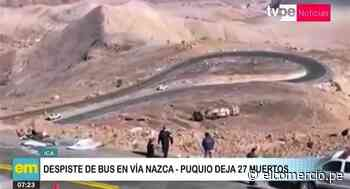 Ica: Despiste de bus deja 27 muertos en carretera Nazca - Puquio - El Comercio Perú