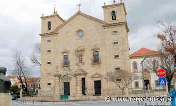 Castelo Branco: Reconquista em direto da sé este domingo - Reconquista
