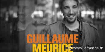 Podcast. Guillaume Meurice : « Je ne me sens ni rebelle insurrectionnel, ni toutou du pouvoir » - Le Monde