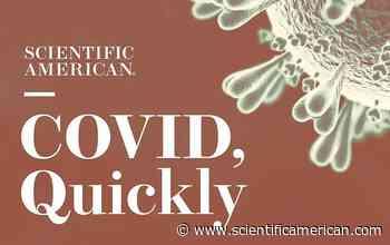COVID, Quickly, Episode 9: Delta Variant, Global Vaccine Shortfalls, Beers for Shots - Scientific American