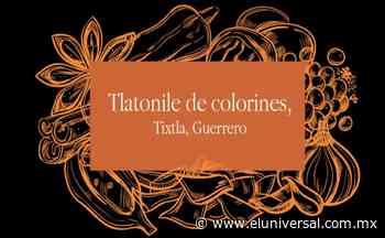 Tlatonile de colorines, una tradición de Tixtla Guerrero concursando en A qué sabe la Patria   El Universal - El Universal