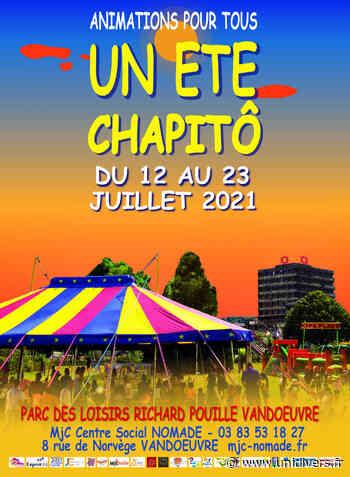 UN ETÉ CHAPIT'Ô Vandœuvre-lès-Nancy lundi 12 juillet 2021 - Unidivers