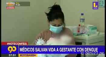 Médicos salvan vida a mujer embarazada contagiada con dengue en Moyobamba - Diario Perú21