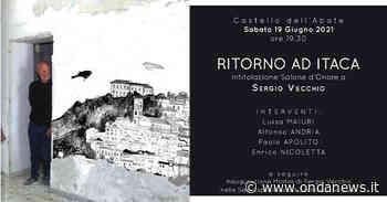 Il Comune di Castellabate intitola all'artista Sergio Vecchio il Salone d'onore del Castello dell'Abate - ondanews