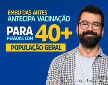 Embu das Artes antecipa vacinação contra Covid para munícipes acima dos 40 anos - Jornal SP Repórter News