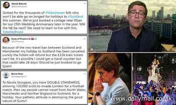 Furious holidaymakers rage at Nicola Sturgeon after she banned travel from Manchester to Scotland