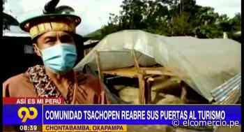 Oxapampa: comunidad Tsachopen reabre sus puertas al turismo - El Comercio Perú