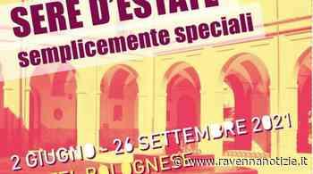 """A Castel Bolognese prosegue il calendario di """"Sere d'estate, semplicemente 2021"""" - RavennaNotizie.it - ravennanotizie.it"""