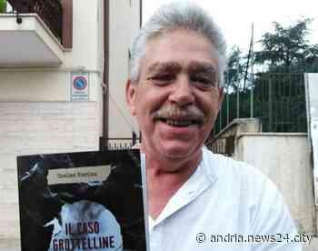"""""""ALL – Andria Legge Libri"""": Cosimo Forina presenta """"Il Caso Grottelline"""" - Andria news24city"""