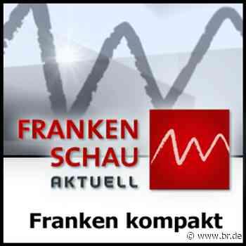 Die Meldungen vom 21. Juni - Frankenschau aktuell - Franken kompakt - BR24