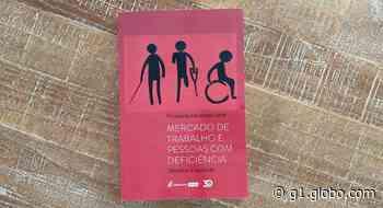 Livro publicado por professora de Uberaba fala sobre inclusão de pessoas com deficiência no mercado de trabalho - G1