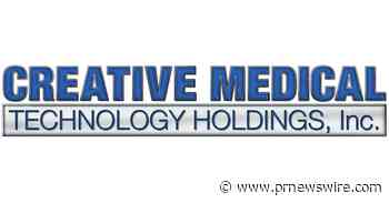 Creative Medical Technology Holdings Recruits Renowned Stem Cell Clinical Trials Expert to Hyper-Accelerate FDA Clearance