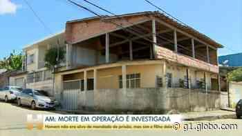 Após morte de motorista em operação em Manaus, família denuncia ação truculenta da polícia: 'Era trabalhador' - G1