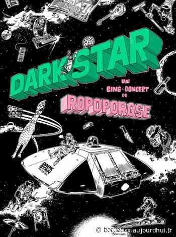 CINE-CONCERT | ROPOPOROSE - MEETS DARK STAR (JOHN CARPENTER) - aujourdhui.fr
