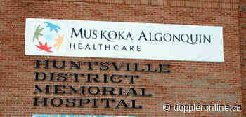Essential in-person visitors now permitted at Muskoka's hospitals - Huntsville Doppler