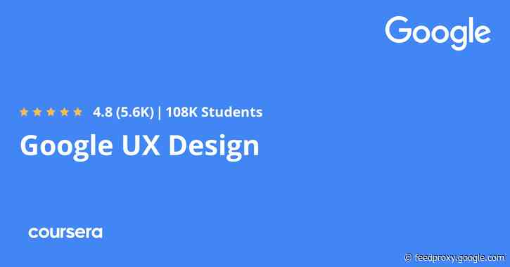 Google's UX Design Professional Certificate: 7 Courses Will Help Prepare Students for an Entry-Level Job in 6 Months