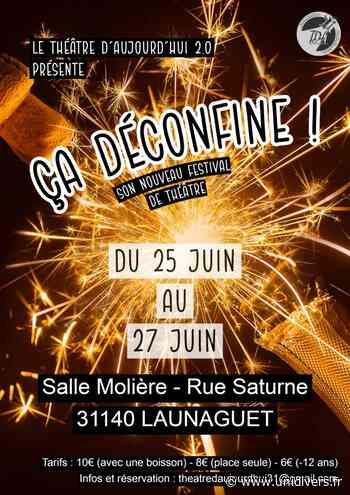 Festival de théâtre : Ça déconfine! Launaguet vendredi 25 juin 2021 - Unidivers