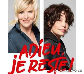 ADIEU, JE RESTE ! Théâtre du Blanc-Mesnil samedi 6 novembre 2021 - Unidivers
