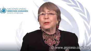 Bachelet urge a México investigar asesinatos en periodo electoral y respetar independencia del INE - Proceso