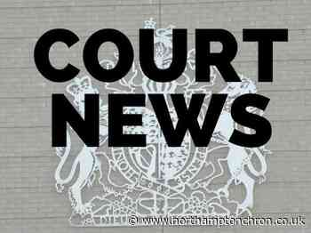 IN COURT: Who's been sentenced from Northampton, Daventry, Long Buckby, Blisworth and Brixworth - Northampton Chronicle and Echo