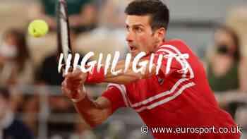 French Open tennis - Highlights: Novak Djokovic overcomes Rafael Nadal in classic battle in Paris - Eurosport UK