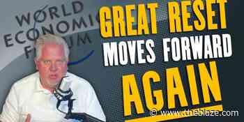 Glenn Beck: The Great Reset just had a 'GIGANTIC DEVELOPMENT' forward - TheBlaze
